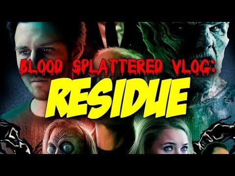 Residue (2017) – Blood Splattered Vlog (Horror Movie Review)
