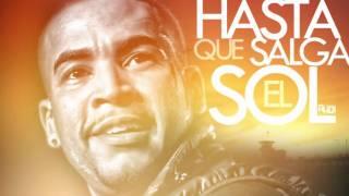 Don Omar - Hasta Que Salga El Sol -  S - 2012 -