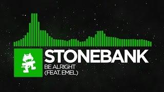 [Hard Dance] - Stonebank - Be Alright (feat. EMEL) [Monstercat Release]