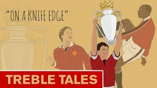 Treble Tales   On A Knife Edge   Manchester United 1998/99