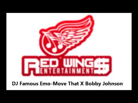 DJ Famous Emo- Move That X Bobby Johnson