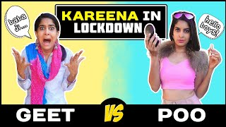 Lockdown Life: GEET vs POO | Kareena Kapoor In Real Life | Anisha Dixit - Download this Video in MP3, M4A, WEBM, MP4, 3GP