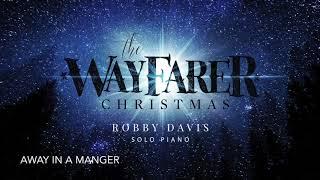 Away In A Manger by Robby Davis - The Wayfarer Christmas