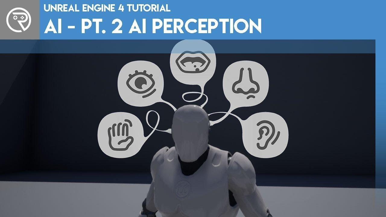 Unreal Engine 4 Tutorial - AI - Part 2 AI Perception