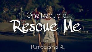 OneRepublic   Rescue Me (Tłumaczenie PL)