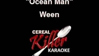 CKK   Ween   Ocean Man (Karaoke)