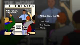 10K Caash - Aloha(Aloha Ah Yes)(Clean)