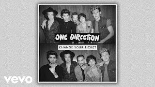 One Direction - Change Your Ticket (Audio) - YouTube