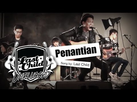 Last Child - Penantian (Unplugged)