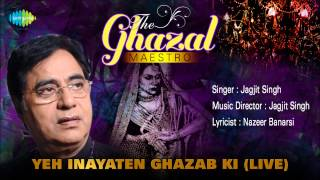 Yeh Inayaten Ghazab Ki (Live) | Ghazal Song | Jagjit Singh - Download this Video in MP3, M4A, WEBM, MP4, 3GP