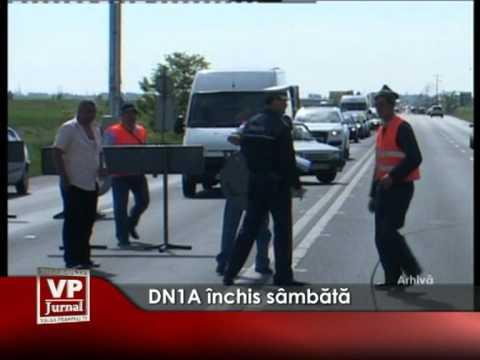 DN1A închis sâmbătă