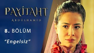 Payitaht Abdulhamid episode 8 with English subtitles Full HD