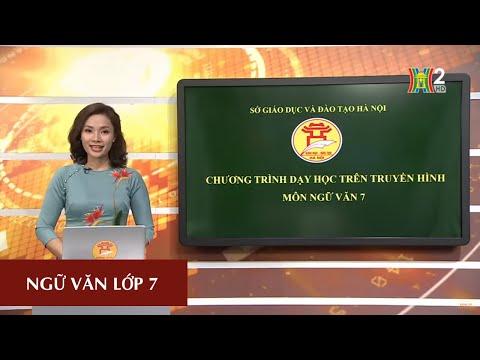 MÔN NGỮ VĂN - LỚP 7 | SỐNG CHẾT MẶC BAY | 9H15 NGÀY 25.04.2020 | HANOITV