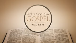 Randy Tewell: Adorning the Gospel