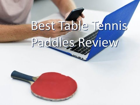 Best Table Tennis Paddles Review 2018