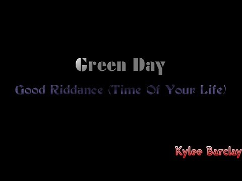 Green Day - Good Riddance (Time Of Your Life) Song Lyrics