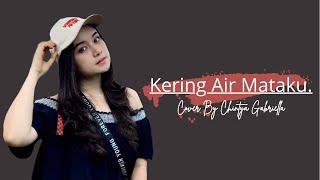 Geisha - Kering Air Mataku (Chintya Gabriella Cover Lyrics Video)