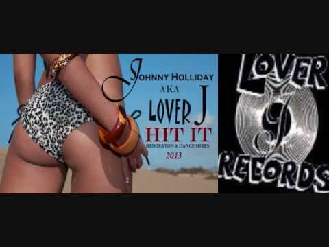 Johnny Holliday AKA Lover J Hit It  2013 Reggaeton Mix Video