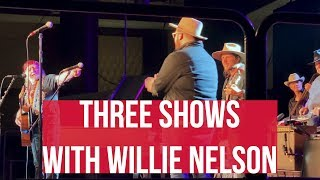 Opening For A Legend / Three Shows With Willie Nelson