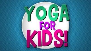 Yoga for Kids!
