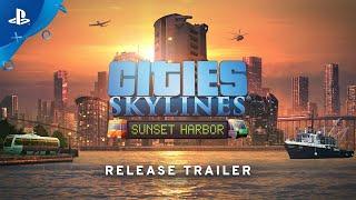 Cities: Skylines - Sunset Harbor - Release Trailer   PS4