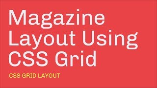 Magazine Layout With CSS Grid Layout