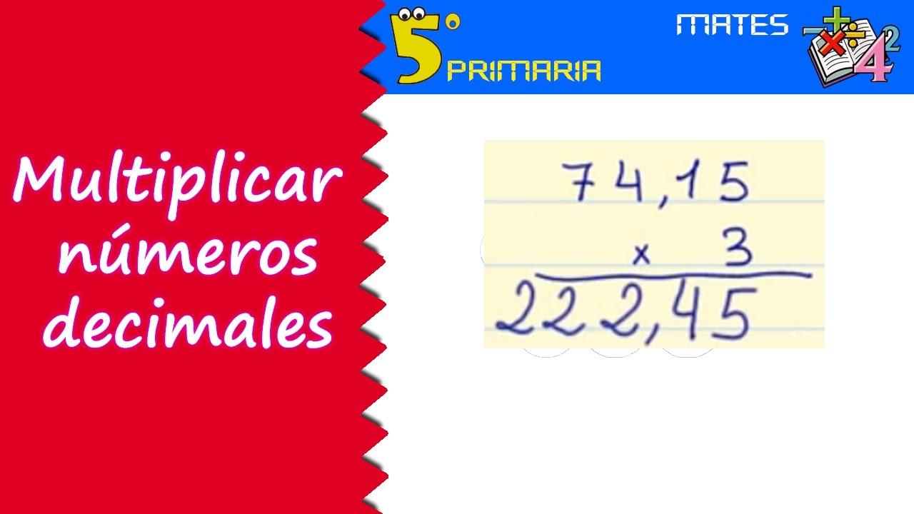 Multiplicar números decimales. Mate, 5º Primaria. Tema 2
