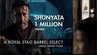 Shunyata I Jackie Shroff I Chintan Sarda I Royal Stag Barrel Select Large Short Films