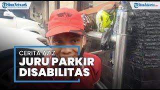 Cerita Aziz, Juru Parkir Penyandang Disabilitas, Gigih Bekerja: Ingin Berangkatkan Orangtua Umrah