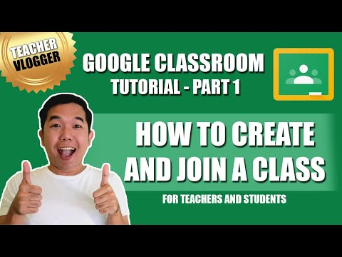 GOOGLE CLASSROOM TUTORIAL for Teachers and Students   Part 1   Creating a Class and Joining a Class