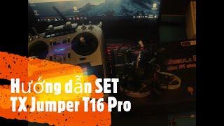 FPV Tranning - TX Jumper T16 Pro V1 - Phần 2/4 - Hướng dẫn SET TX Jumper T16 Pro V1 | Jackie Le FPV