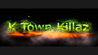 K Town Killaz - The Way We Roll