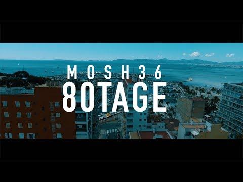 Mosh36 - 80 Tage Video