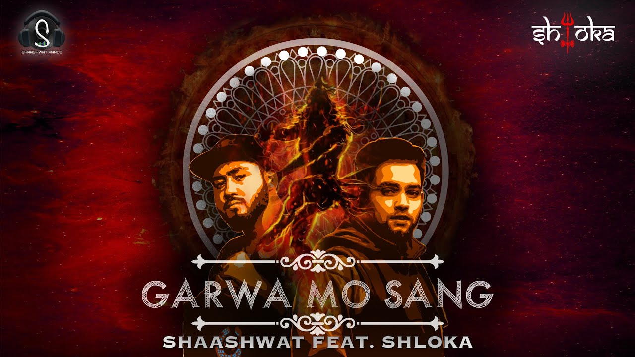 "Shaashwat release a song titled ""Garva mo sana "" with pure hindi rapper SHLOKA. Garva mo sang sung by Shaashwat Pande and rap by Shloka ,music produce by Shahtwat pande. In this article you will get Garva mo sang lyrics."