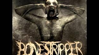 BoneStripper - The Bone Stripper [HD]