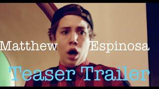 Matthew Espinosa - Teaser Trailer
