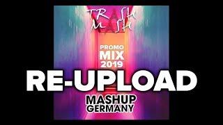 MASHUP GERMANY   PROMO MIX 2019 (TRASH MASH) [RE RE UPLOAD]