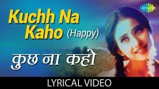 Kuchh Na Kaho with lyrics| कुछ न कहो गाने के