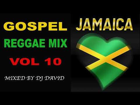 GOSPEL REGGAE MIX VOL 10   NEW BEST CHRISTIAN REGGAE   DJ DAVID