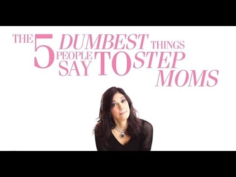 StepMom Magazine | The 5 Dumbest Things People Say to Stepmoms