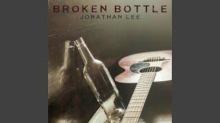 Jonathan Lee Broken Bottle