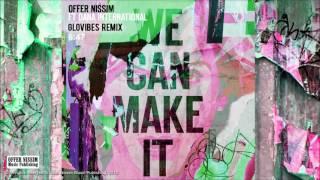 We Can Make It (GloVibes Remix) - Offer Nissim feat. Dana International (Video)