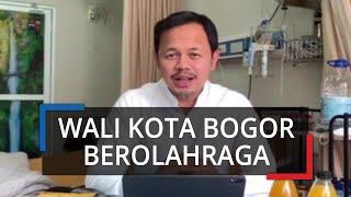 Wali Kota Bogor Lakukan Olahraga di Rumah Sakit, Bima Arya: Pikiran dan Jiwa Harus Tetap Positif
