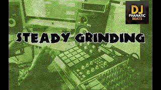 "Hip Hop Beat ""Steady Grinding"" Prod By DJPHANATICBEATS.COM| trap beat"