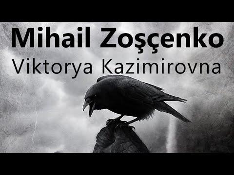 """Viktorya Kazimirovna"" Mihail Zoşçenko sesli öykü tek parça Akın ALTAN"
