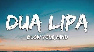 Dua Lipa - Blow Your Mind (Lyrics) Mwah