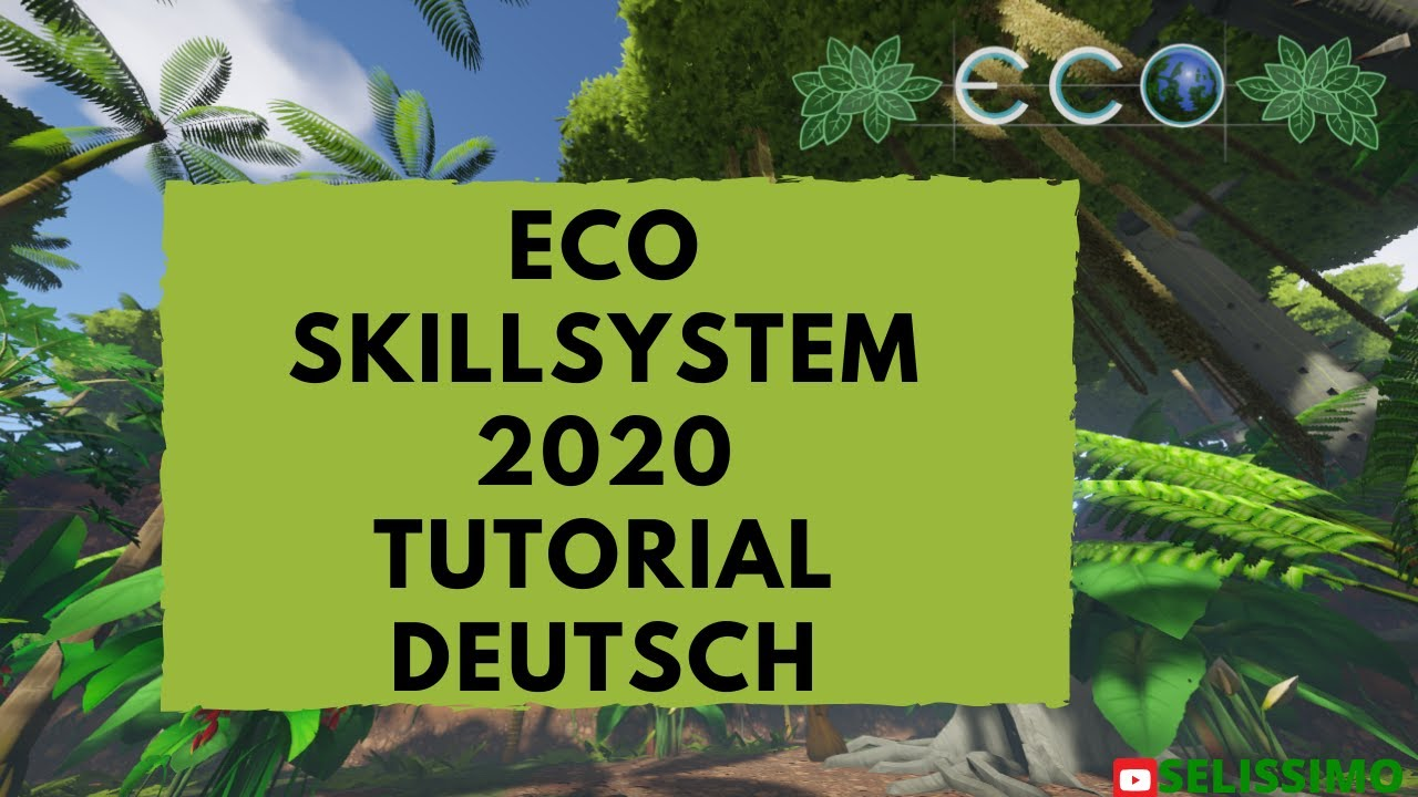 🍀 ECO 🍀 SKILLSYSTEM TUTORIAL 2020 [ERKLÄRUNG][GUIDE][TIPPS] GERMAN / DEUTSCH