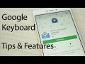 Google Keyboard Hidden Features Tips & Tricks