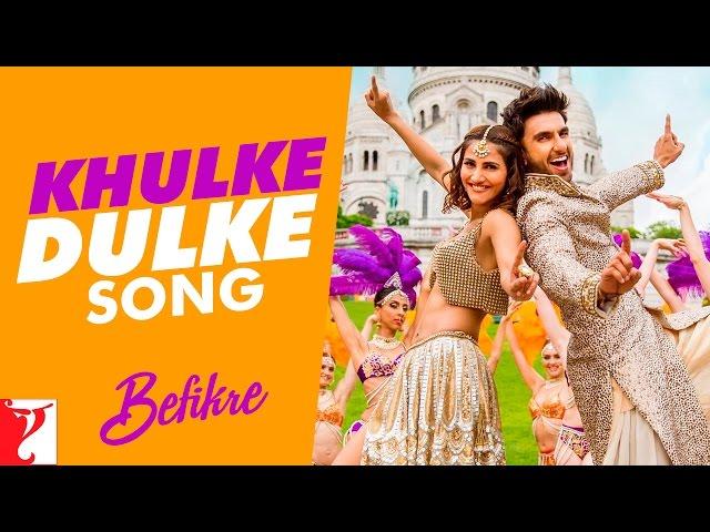 Khulke Dulke Video Song HD | Befikre Movie Songs  | Ranveer, Vaani
