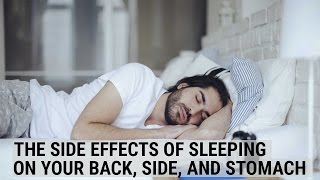 The side effects of sleeping on your back, side, and stomach